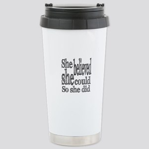 She Believed She Could Stainless Steel Travel Mug