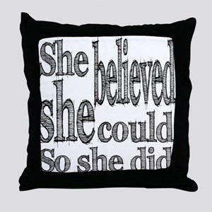 She Believed She Could Throw Pillow