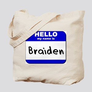 hello my name is braiden Tote Bag