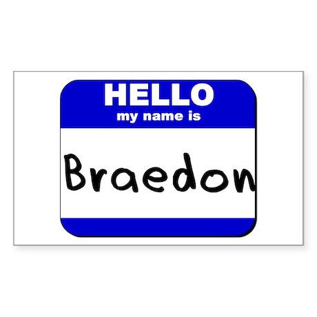 hello my name is braedon Rectangle Sticker