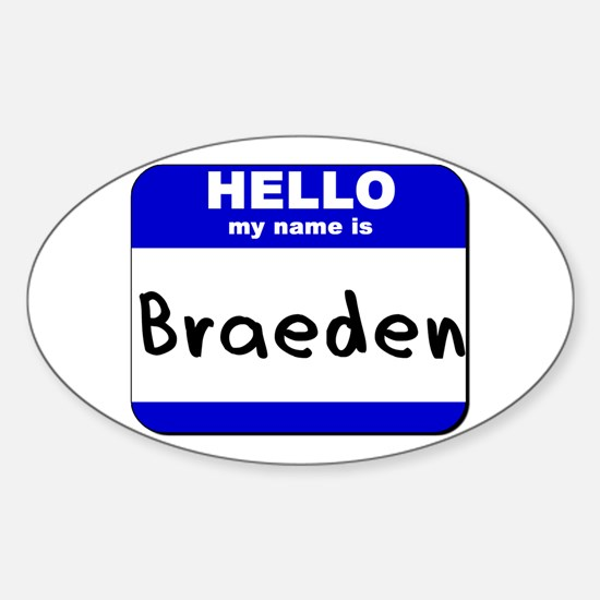 hello my name is braeden Oval Decal