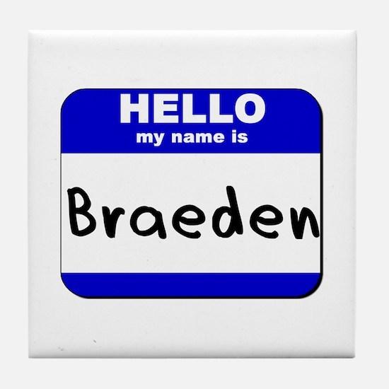 hello my name is braeden  Tile Coaster