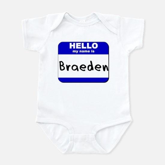 hello my name is braeden  Infant Bodysuit