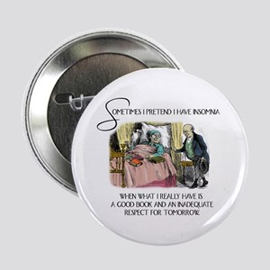 "Insomnia and a Good Book 2.25"" Button"