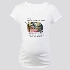 Insomnia and a Good Book Maternity T-Shirt