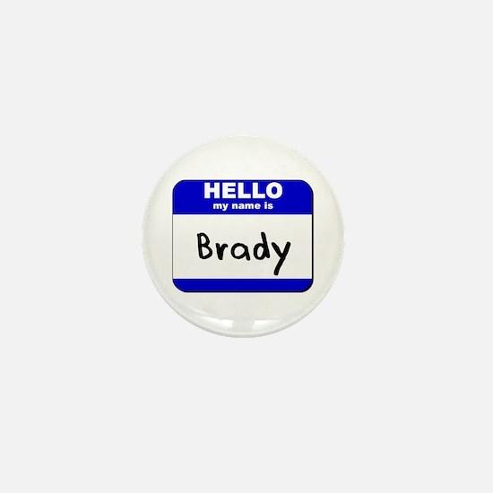 hello my name is brady Mini Button