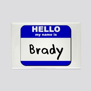 hello my name is brady Rectangle Magnet