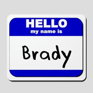 hello my name is brady  Mousepad