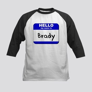 hello my name is brady Kids Baseball Jersey