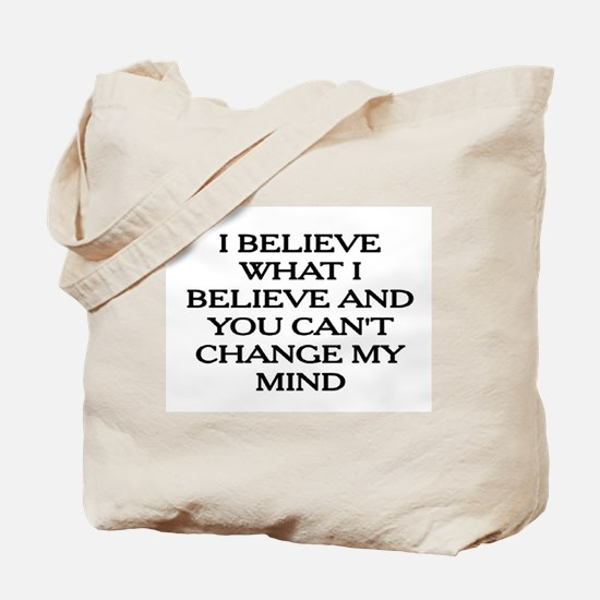 YOU CAN'T CHANGE MY MIND! Tote Bag