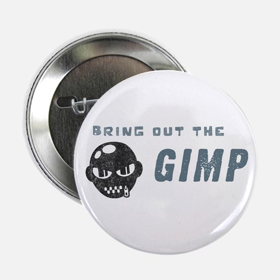 Bring Out The Gimp Button