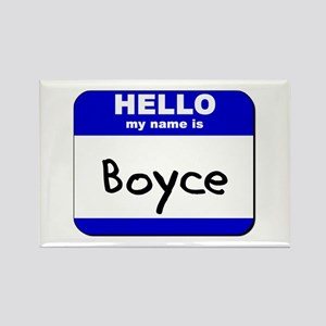 hello my name is boyce Rectangle Magnet