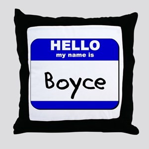 hello my name is boyce  Throw Pillow