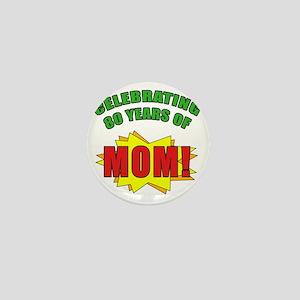 Celebrating Moms 80th Birthday Mini Button