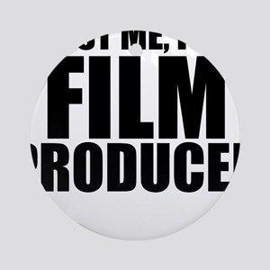 Trust Me, I'm A Film Producer Round Ornament