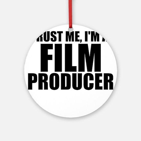 Trust Me, I'm A Film Producer Round Ornament