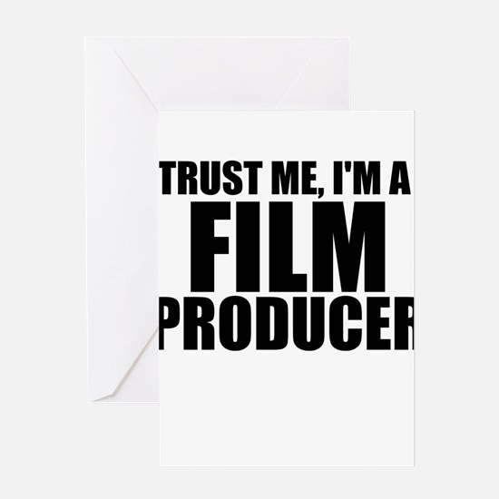 Trust Me, I'm A Film Producer Greeting Cards