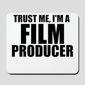 Trust Me, I'm A Film Producer Mousepad