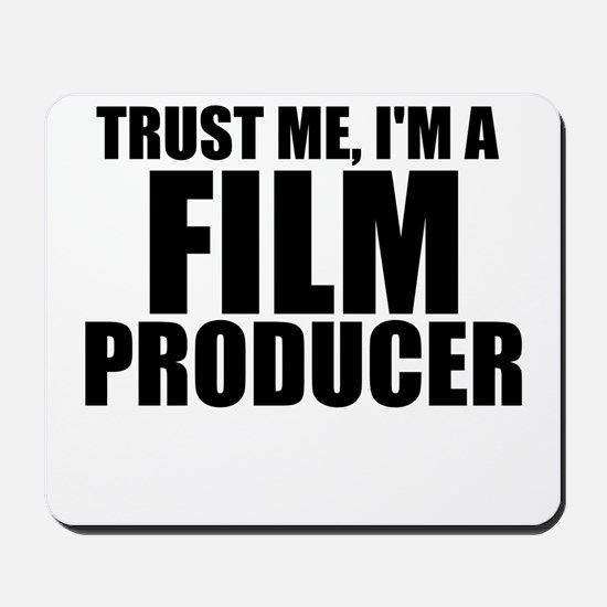 Trust Me, I'm A Film Producer Mousepad