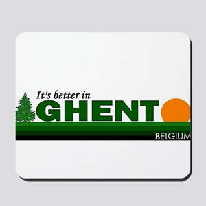 Its Better in Ghent, Belgium Mousepad