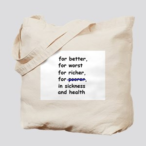 WEDDING VOW FOR BETTER OR WOR Tote Bag