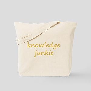 knowledge junkie Tote Bag