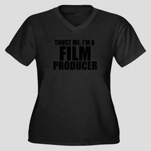 Trust Me, I'm A Film Producer Plus Size T-Shir