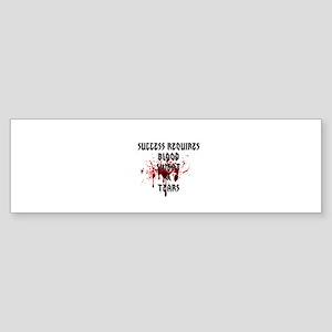 Blood, Sweat, Tears Bumper Sticker