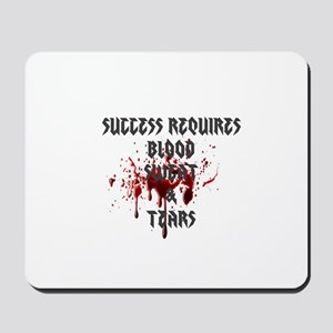 Blood, Sweat, Tears Mousepad