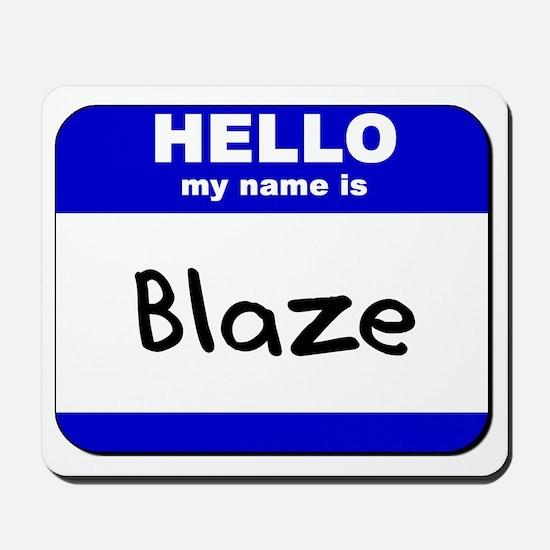 hello my name is blaze  Mousepad