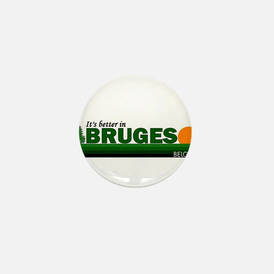 Its Better in Bruges, Belgium Mini Button