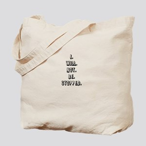 I WILL NOT BE STOPPED Tote Bag