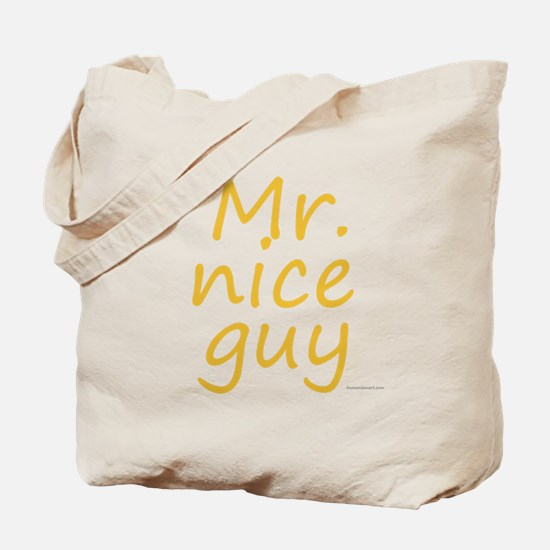 Mr. nice guy Tote Bag