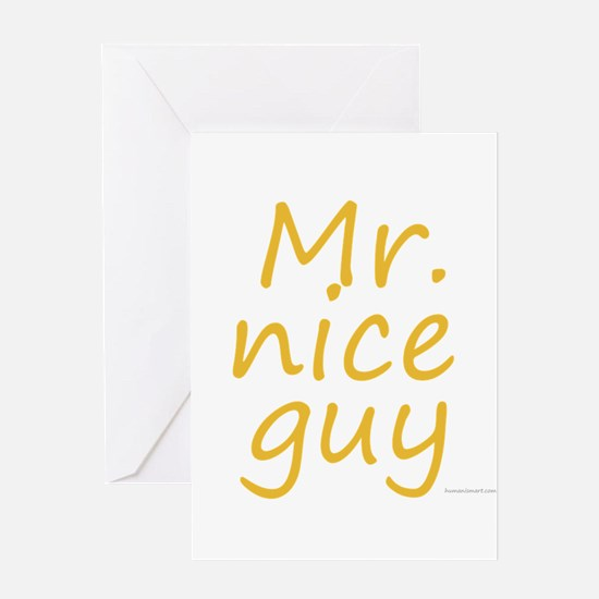 Mr. nice guy Greeting Card