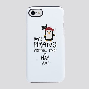 Real Pirates are born in MAY iPhone 7 Tough Case