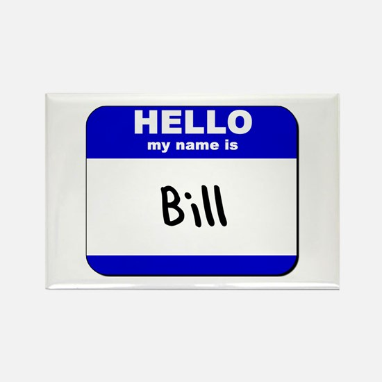 hello my name is bill Rectangle Magnet