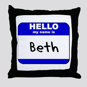 hello my name is beth  Throw Pillow