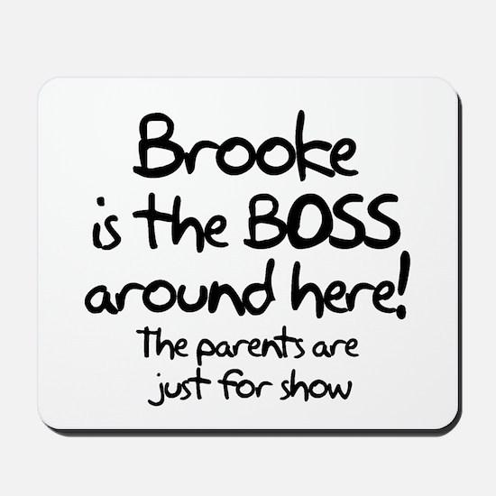 Brooke is the Boss Mousepad