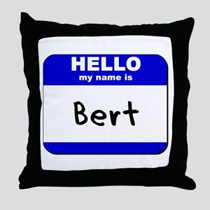 hello my name is bert  Throw Pillow
