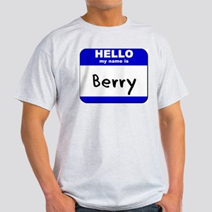 hello my name is berry Light T-Shirt