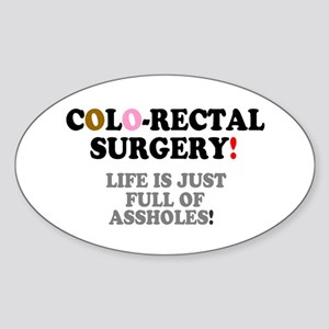 COLO-RECTAL SURGERY - LIFE IS JUST  Sticker (Oval)