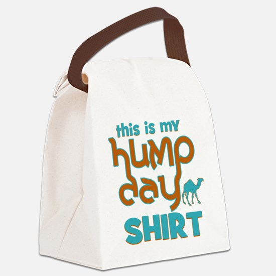 This is my Hump Day Canvas Lunch Bag