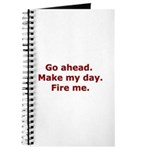 Make my day. Fire me. Journal