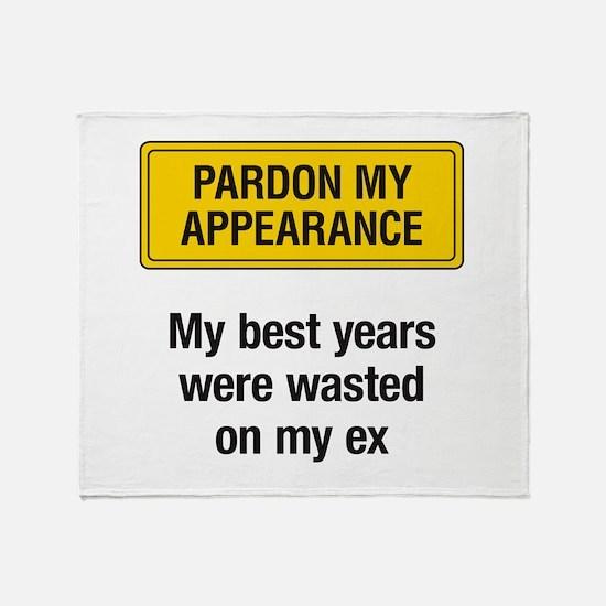 Pardon My Appearance Throw Blanket