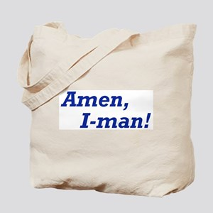 Amen, I-man! Tote Bag