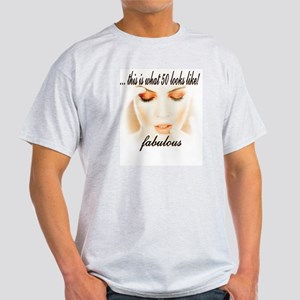 This is what 50 Looks like! F Light T-Shirt
