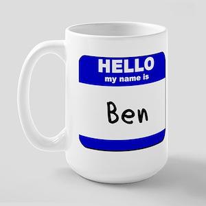 hello my name is ben  Large Mug