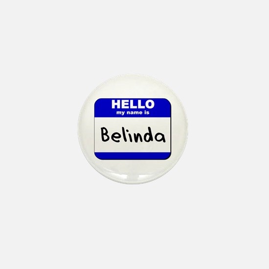 hello my name is belinda Mini Button