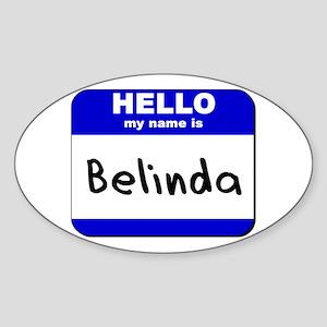 hello my name is belinda Oval Sticker