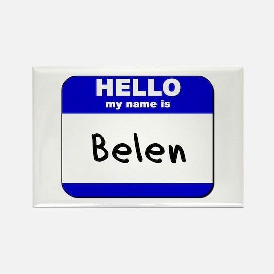 hello my name is belen Rectangle Magnet